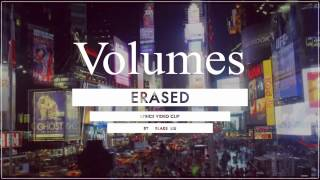 VOLUMES-Erased Lyrics video Clip