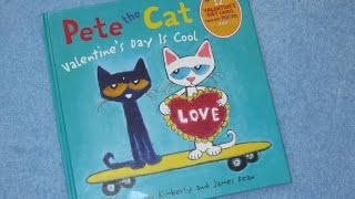 Pete The Cat ~ Valentines Day Is Cool Children's Read Aloud Story Book For Kids By James Dean