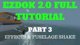 EZDOK V2 EFFECTS & FUSELAGE SHAKE   TUTORIAL PART 3