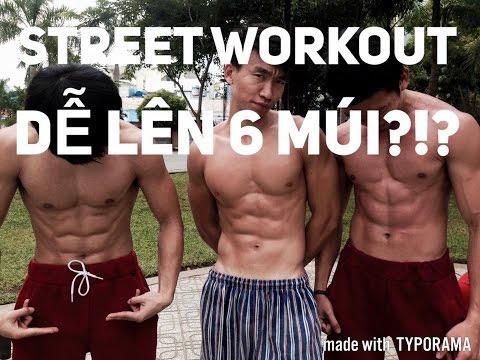Tại sao Street Workout lại dễ lên 6 múi?