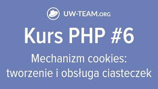 Kurs PHP #6 | Mechanizm coes: tworzenie i obsługa ciasteczek