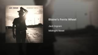 Jack Ingram Blaine's Ferris Wheel