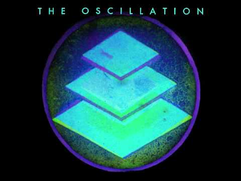 The Oscillation -The Trial