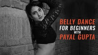 AskMen India | Belly Dance For Beginners With Payal Gupta