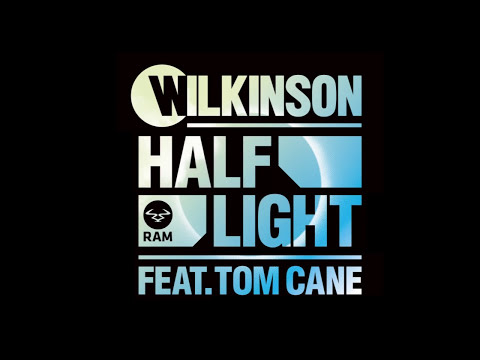 Wilkinson - Half Light feat. Tom Cane