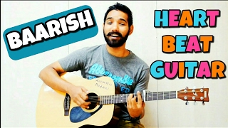 Baarish - Half Girlfriend Guitar Lesson (Heatrbeat Style)