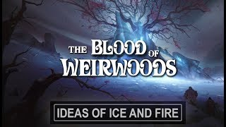 ASOIAF Theories: The Terrible Secret | The Blood of Weirwoods