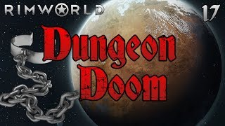 Rimworld: Dungeon Doom! - Part 17: Moods Matter [Lovecraft Rim of Madness]