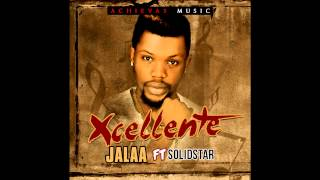 Xcellente - Jalaa ft Solidstar (Censored) on iROKING