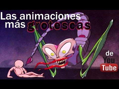 Las animaciones más grotescas en YouTube