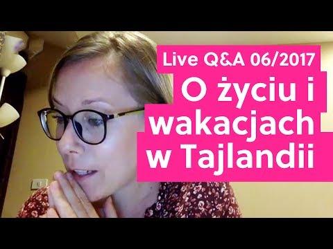 O życiu I Wakacjach W Tajlandii (Live Q&A 06/17)
