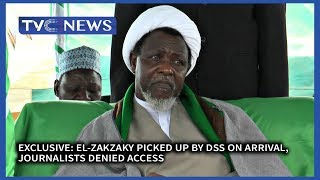Exclusive: El-Zakzaky Picked Up By DSS On Arrival, Journalists Denied Access