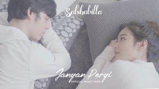 SALSHABILLA - JANGAN PERGI (Official Music Video)