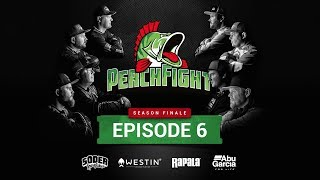 Perch Fight 2018 - Episode 6 Season Finale