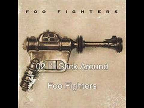 Foo Fighters - Ill Stick Around