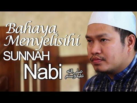 Bahaya Menyelisihi Sunnah Nabi Shallallahu 'alaihi Wasallam - Ustadz Khairullah Anwar Luthfi, Lc