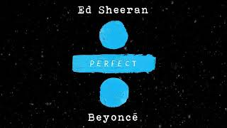 Ed Sheeran - Perfect Duet (with Beyoncé) [MP3 Free Download]