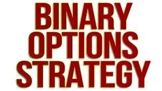 BINARY OPTIONS TRADING STRATEGY: HOW TO MAKE MONEY ONLINE - TRADING OPTIONS (BINARY STRATEGY)