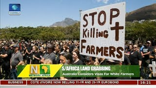 Australia Considers Visas For South Africa White Farmers |Network Africa|