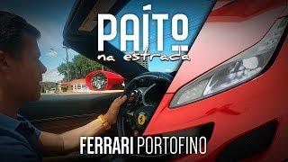 FERRARI PORTOFINO - PAÍTO NA ESTRADA #07