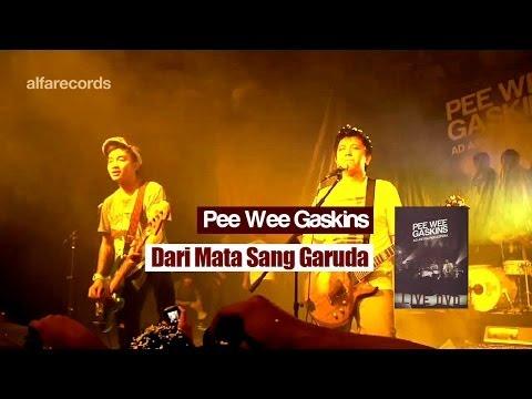 Pee Wee Gaskins - Dari Mata Sang Garuda (FROM LIVE DVD)
