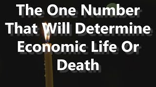 Adams/North: The One Number That Will Determine Economic Life Of Death