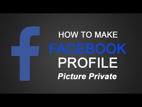 How to Make Your Facebook Profile Picture Private?