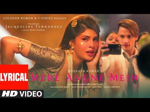 Lyrical: Mere Angne Mein Jacqueline F - Asim R Neha K - Raja H - Tanishk B Radhika-vinay Bhushan K