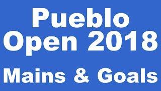 Mains & Goals for Pueblo Open 2018!
