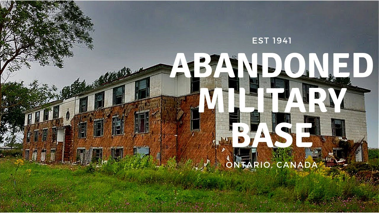 Ontario Military Base Abandoned Military Base