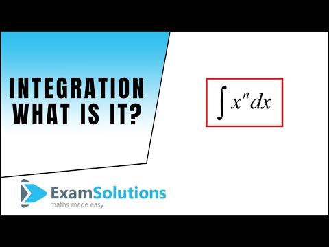 What is integration? - Introduction (tutorial 1) : ExamSolutions