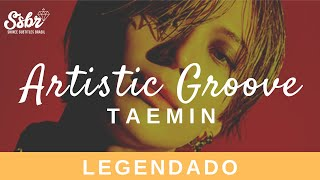 Taemin Artistic Groove Legendado Pt Br