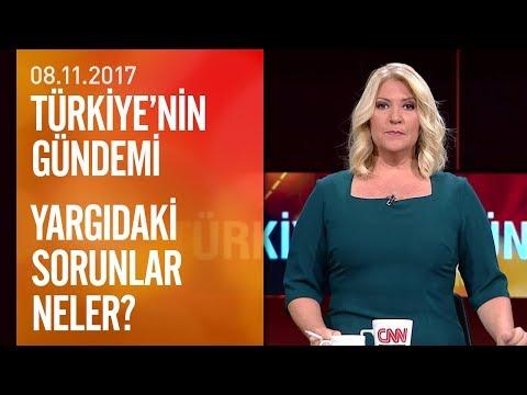 Yargıdaki sorunlar neler? - Türkiye'nin Gündemi 08.11.2017 Çarşamba