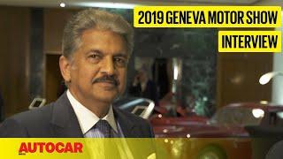 Anand Mahindra  - Chairman Mahindra Group | Geneva Motor Show 2019 | Autocar India