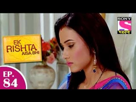 Ek Rishta Aisa Bhi - एक रिश्ता ऐसा भी - Episode 84 - 8th December 2014 video