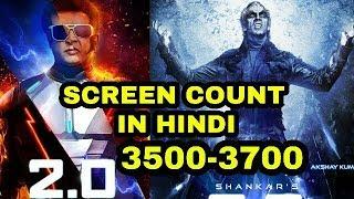 ROBOT 2.O Movie screen count in hindi?/Superstar rajinikanth/Akshay kumar