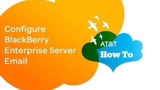Configure BlackBerry Enterprise Server Email_ AT&T How To Video Series