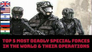 TOP 5 MOST DEADLY SPECIAL FORCES IN THE WORLD & THEIR OPERATIONS