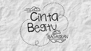 Download lagu Bagas Ran - Cinta Begitu ( Lyric Video)
