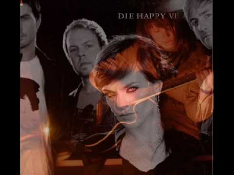 Die Happy - There You Are
