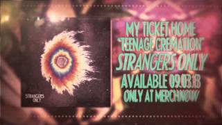 My Ticket Home - Teenage Cremation