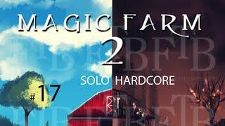 Magic Farm 2 Solo Hardcore #17: Parts is Parts?