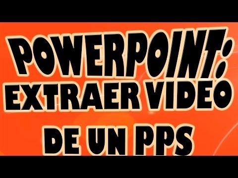 Extraer Video de Cualquier Presentación de Powerpoint
