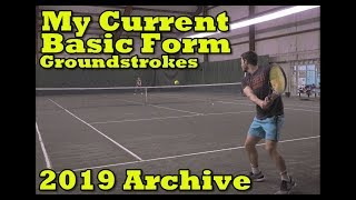 Spring 2019 My Current Basic Form / Smooth Groundstrokes