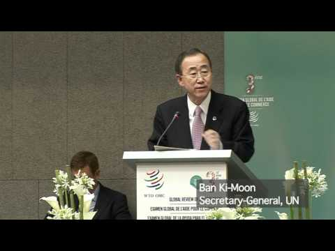 Aid for Trade Third Global Review - UN Secretary-General Ban Ki-Moon keynote speech