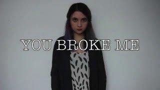 You Broke Me - Slam Poem