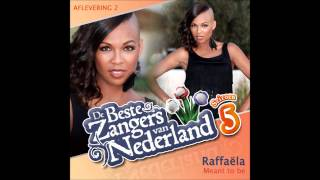 Raffaela - Meant To Be (Single Versie)