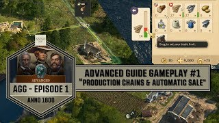 "Anno1800 - Advanced Guide Gameplay #1 ""Production Chains & Automatic Sale"""