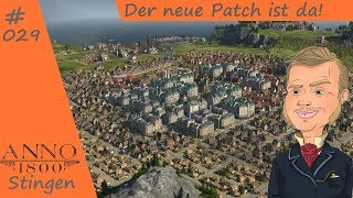 Anno 1800 Projekt Bigcity #029 | Der neue Patch ist da! [Deutsch Gameplay | Let´s Play]