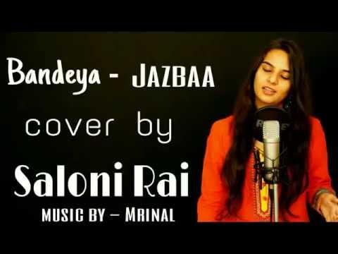 Bandeya   Jazbaa   Jubin Nautiyal   Aishwarya Rai Bachchan   Saloni Rai   Female Cover